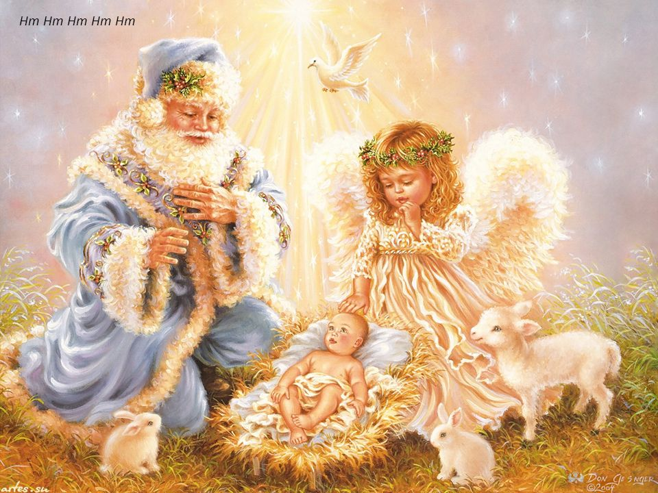Hark now hear the angels sing A king was born today And man will live for evermore Because of Christmas day