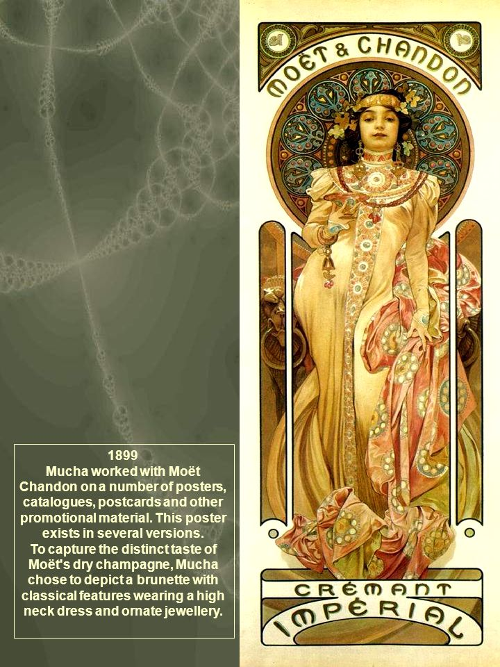 1899 Mucha worked with Moët Chandon on a number of posters, catalogues, postcards and other promotional material.