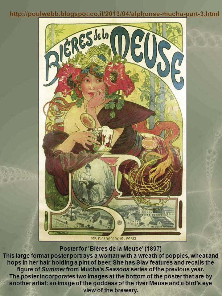 Poster for Bières de la Meuse (1897) This large format poster portrays a woman with a wreath of poppies, wheat and hops in her hair holding a pint of beer.