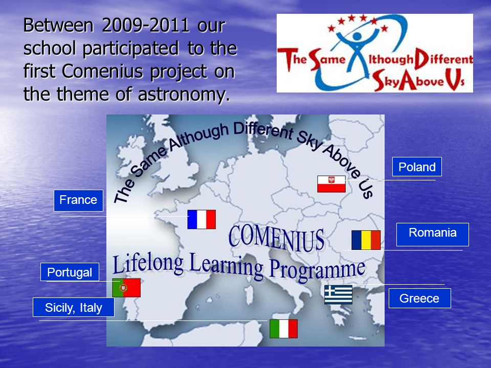 Between 2009-2011 our school participated to the first Comenius project on the theme of astronomy. Between 2009-2011 our school participated to the fi