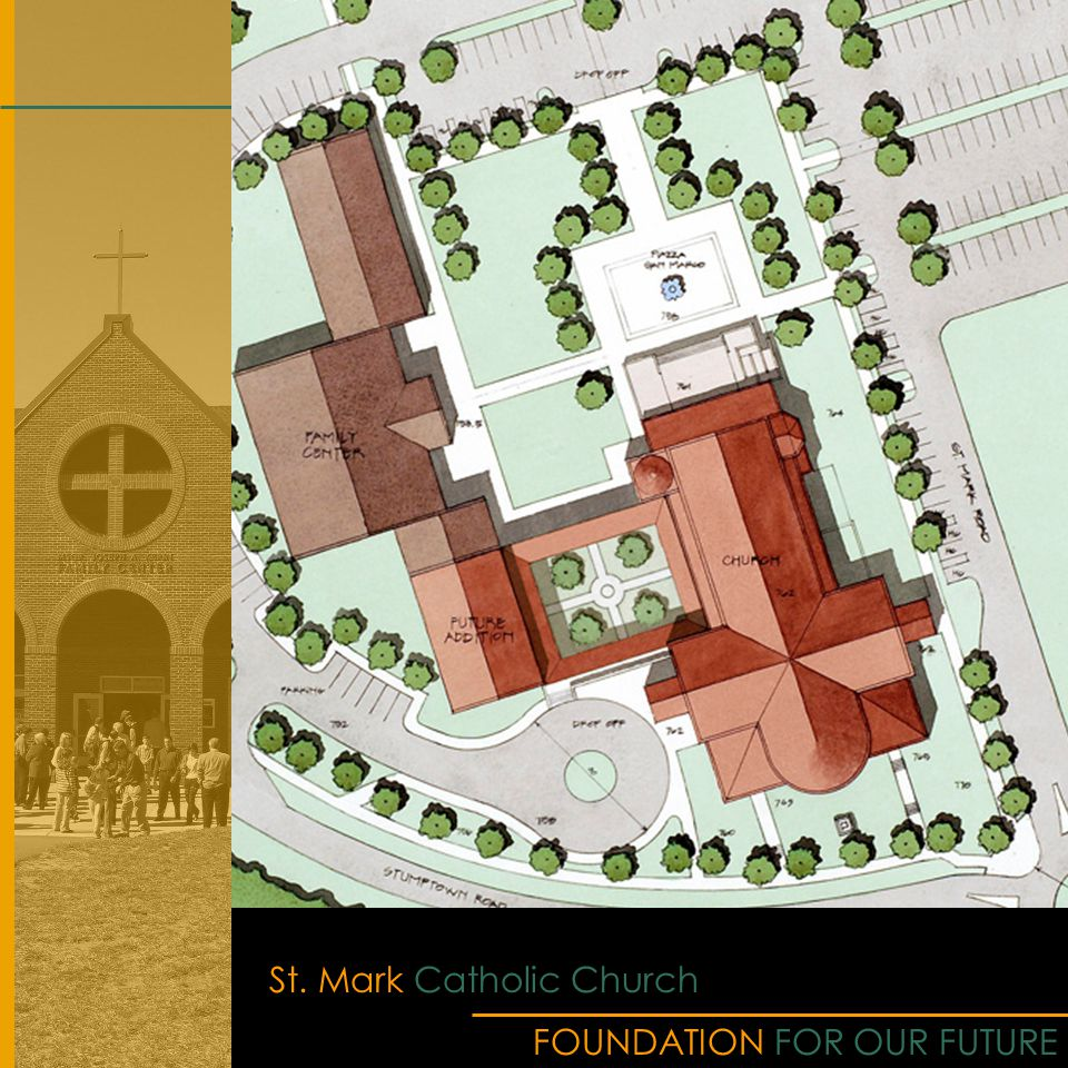 FOUNDATION FOR OUR FUTURE St. Mark Catholic Church