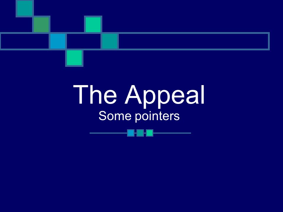 The Appeal Some pointers