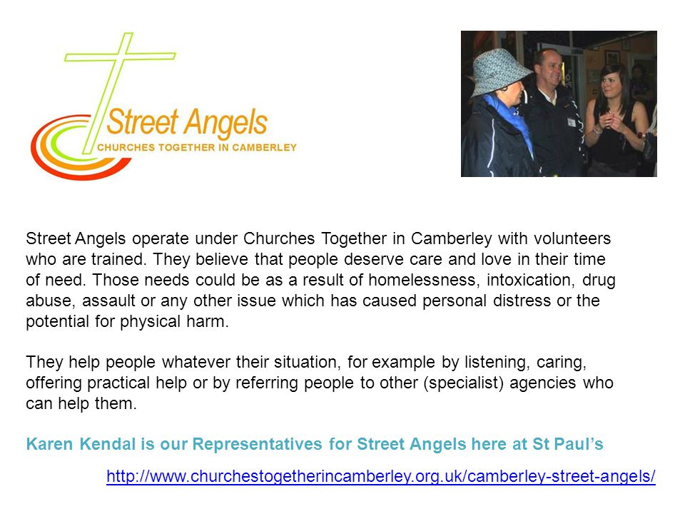 Street Angels operate under Churches Together in Camberley with volunteers who are trained.