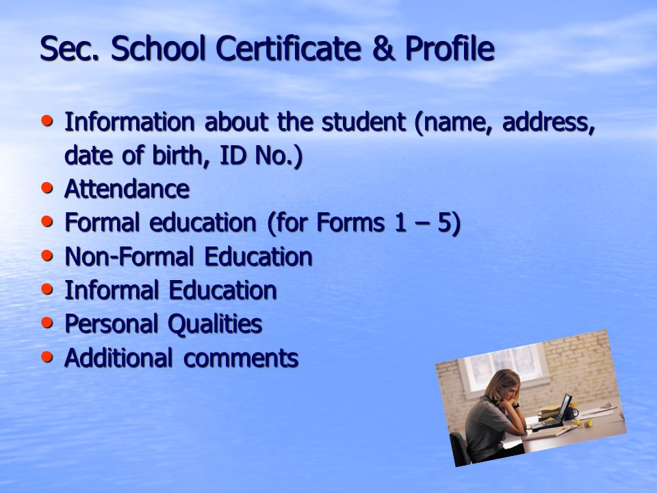 Sec. School Certificate & Profile Information about the student (name, address, Information about the student (name, address, date of birth, ID No.) A