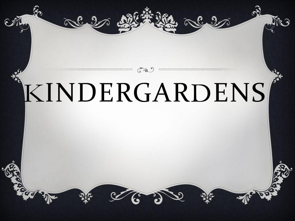 KINDERGARDENS