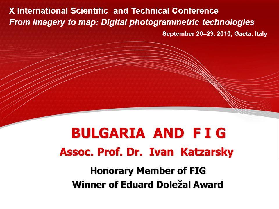BULGARIA AND F I G Assoc. Prof. Dr.