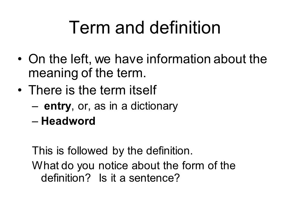 Term and definition On the left, we have information about the meaning of the term.