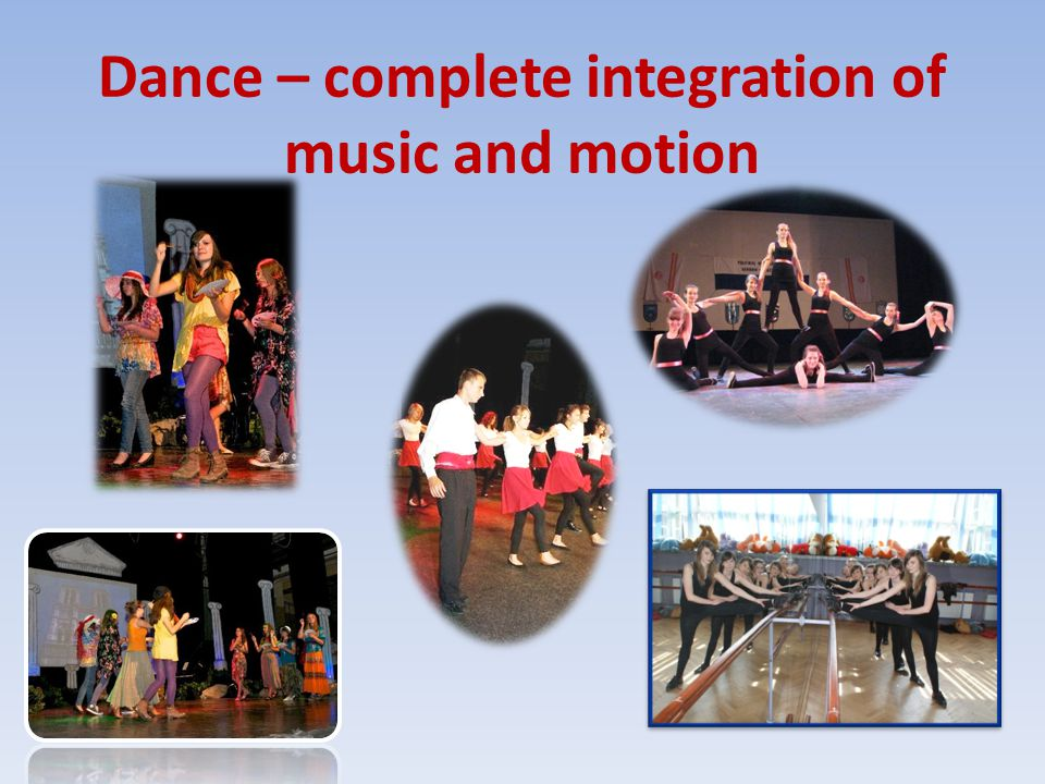 Dance – complete integration of music and motion