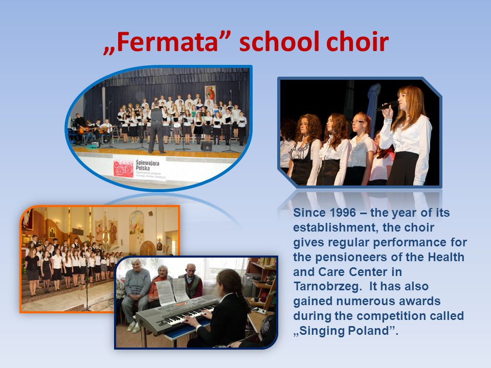 """Fermata"" school choir Since 1996 – the year of its establishment, the choir gives regular performance for the pensioneers of the Health and Care Cent"