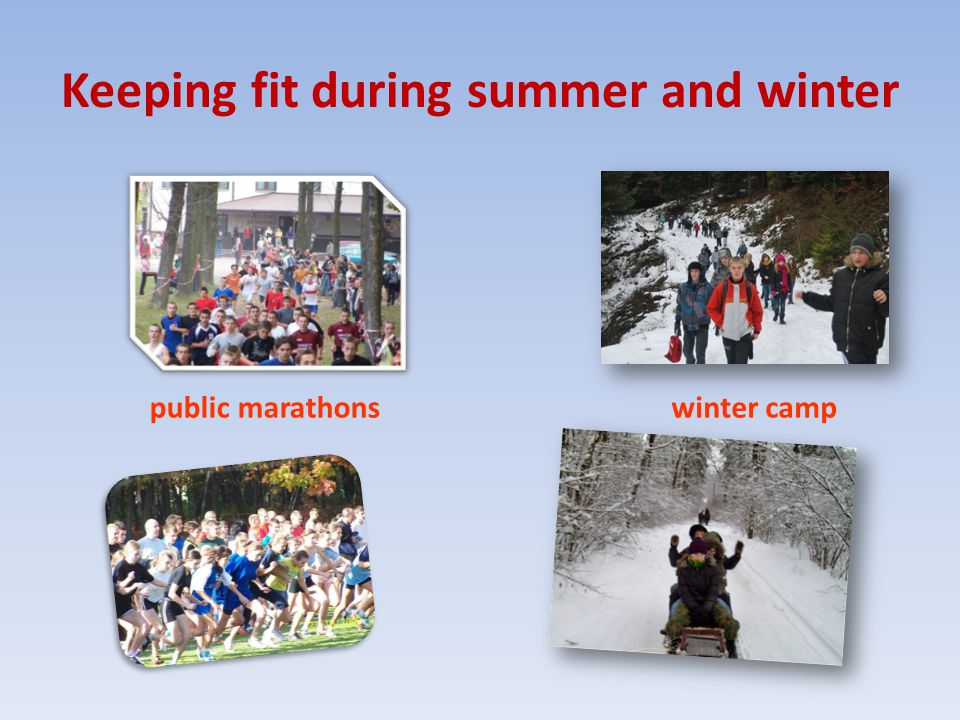 Keeping fit during summer and winter winter camppublic marathons