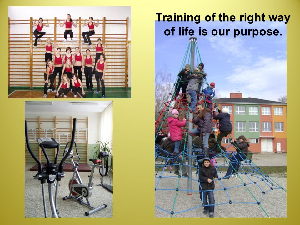 Training of the right way of life is our purpose.