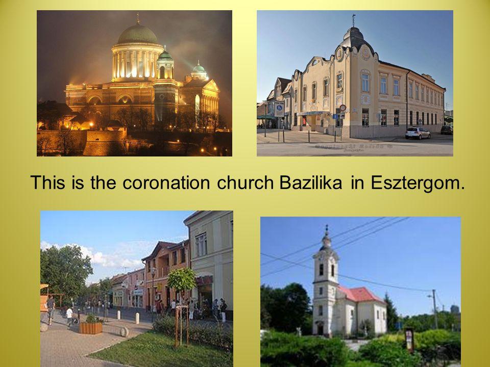 This is the coronation church Bazilika in Esztergom.