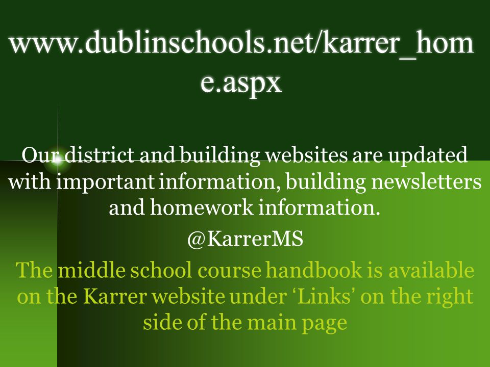 Our district and building websites are updated with important information, building newsletters and homework information. @KarrerMS The middle school