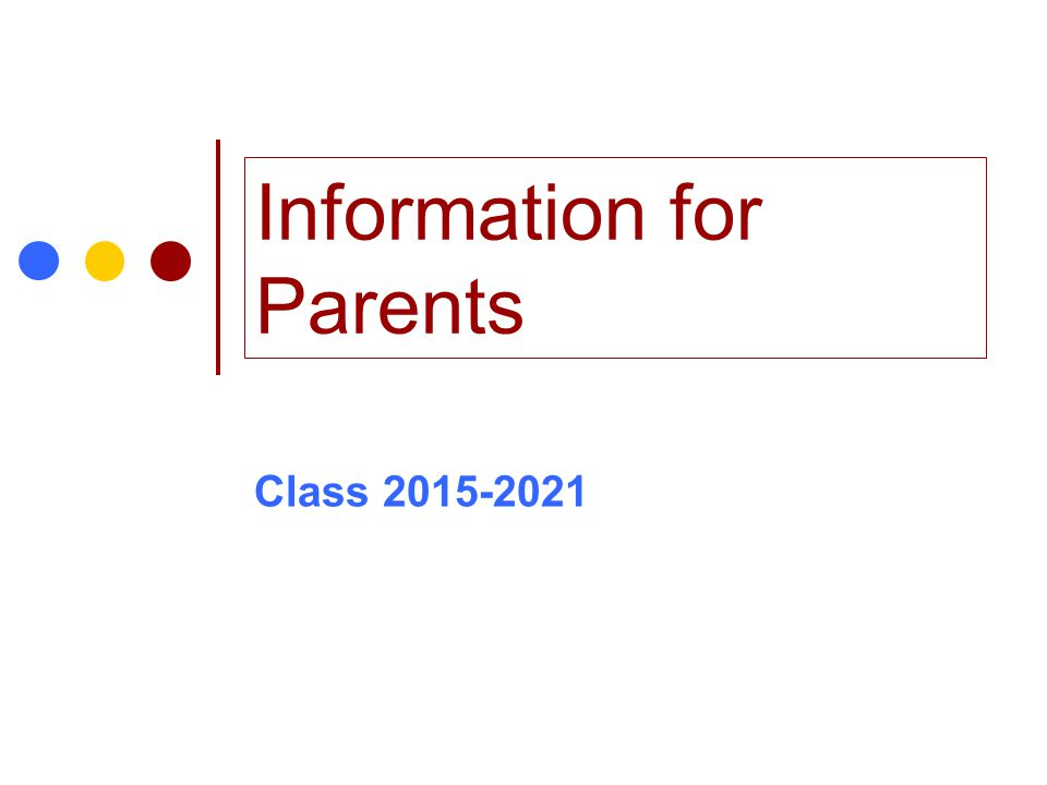 Information for Parents Class 2015-2021