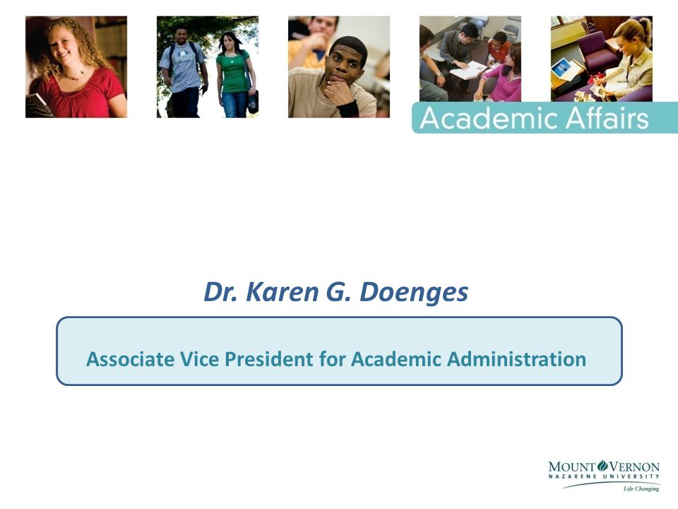 Dr. Karen G. Doenges Associate Vice President for Academic Administration