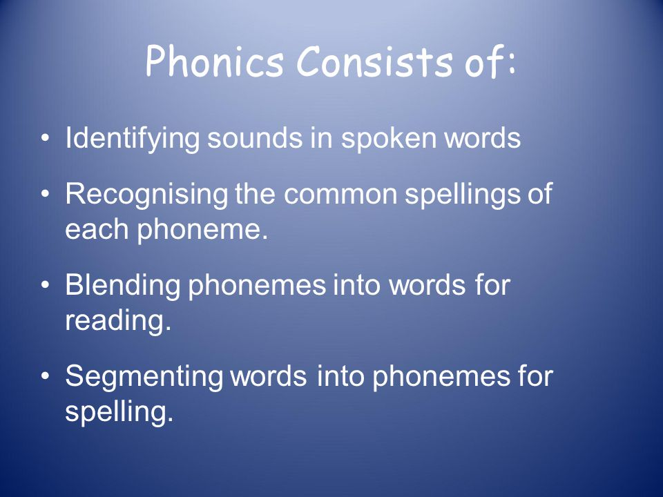 Phonics at a glance Phonics is… Skills of segmentation and blending Knowledge of the alphabetic code.