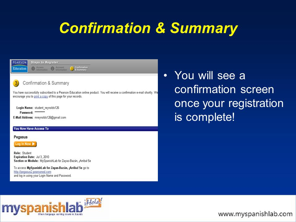 Confirmation & Summary You will see a confirmation screen once your registration is complete!