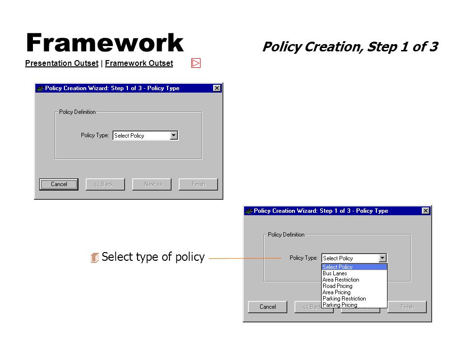 Framework Policy Creation, Step 1 of 3 Presentation Outset | Framework Outset Presentation OutsetFramework Outset 4 Select type of policy