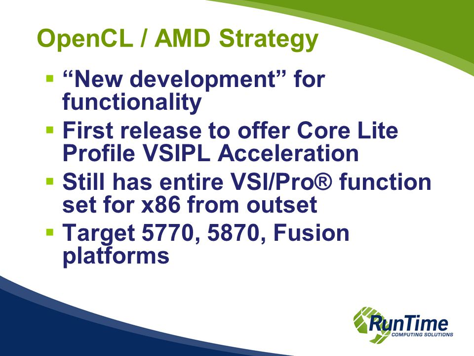 What's in the poster  Brief Background on VSI/Pro®  Approach for CUDA/NVIDIA - GPU- VSIPL  Approach for OpenCL / AMD  Platform Validation / Current Platforms  Status, Roadmap, Schedule  Plan for Thread-Safe Functionality  Plan for Early Adopters and HPEC Platforms