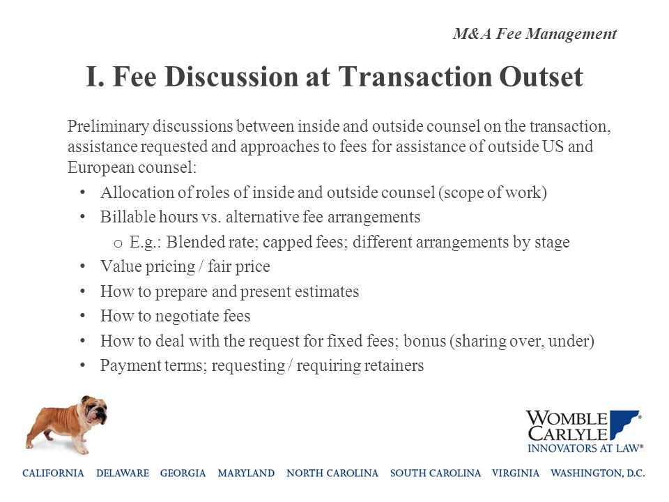 I. Fee Discussion at Transaction Outset Preliminary discussions between inside and outside counsel on the transaction, assistance requested and approa