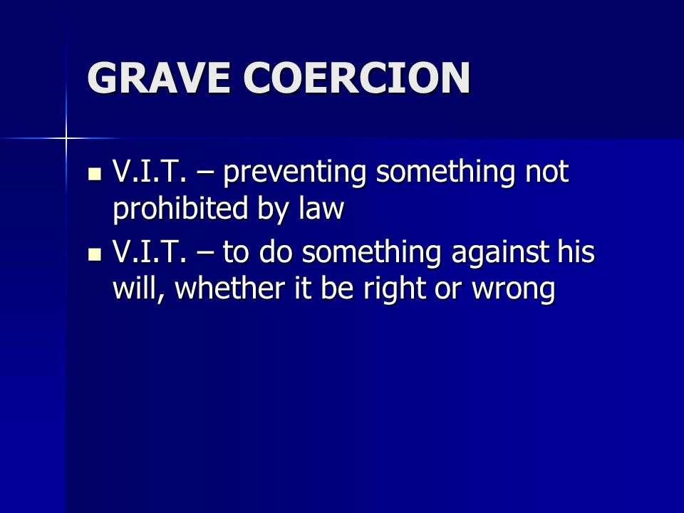GRAVE COERCION V.I.T. – preventing something not prohibited by law V.I.T.