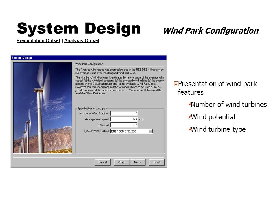 System Design Wind Park Configuration Presentation Outset | Analysis Outset Presentation OutsetAnalysis Outset 3 Presentation of wind park features Ù