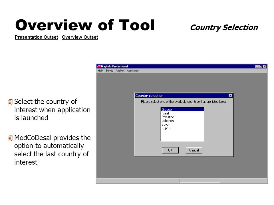 Overview of Tool Country Selection Presentation Outset | Overview Outset Presentation OutsetOverview Outset 4 Select the country of interest when appl