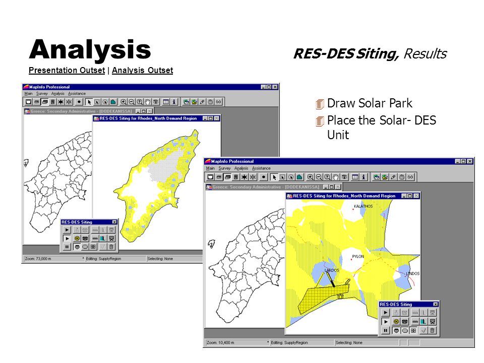 Analysis RES-DES Siting, Results Presentation Outset | Analysis Outset Presentation OutsetAnalysis Outset 4 Draw Solar Park 4 Place the Solar- DES Uni