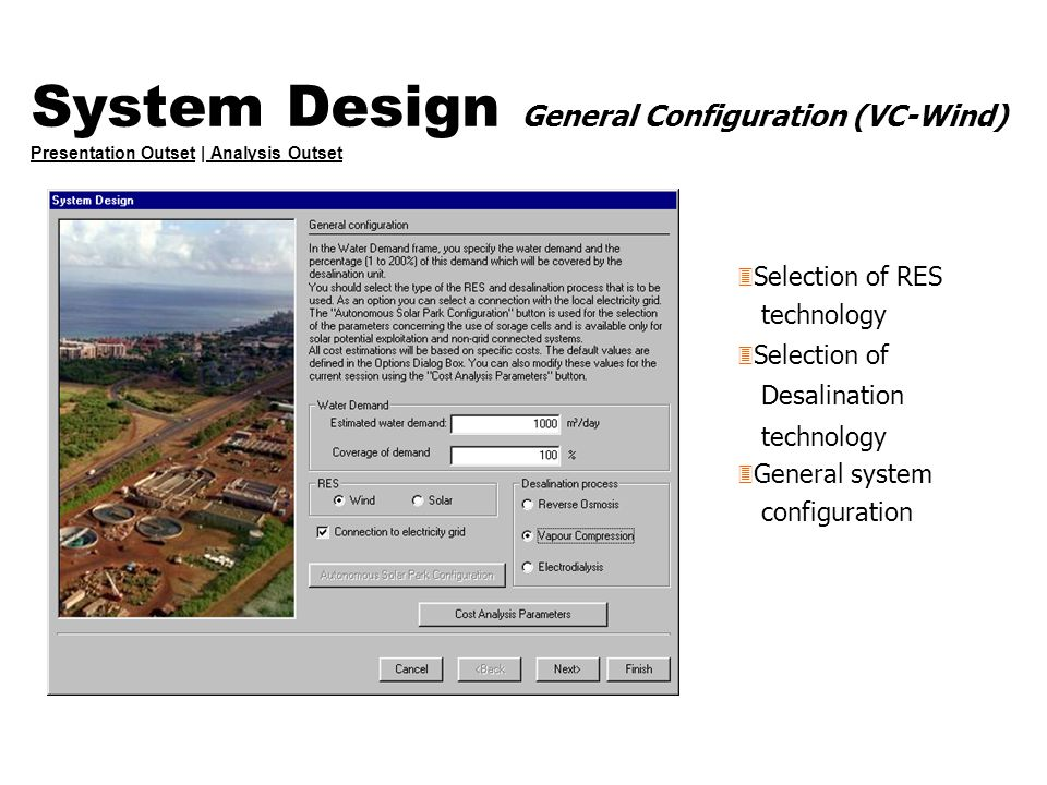 System Design General Configuration (VC-Wind) Presentation Outset | Analysis Outset Presentation OutsetAnalysis Outset 3 Selection of RES technology 3
