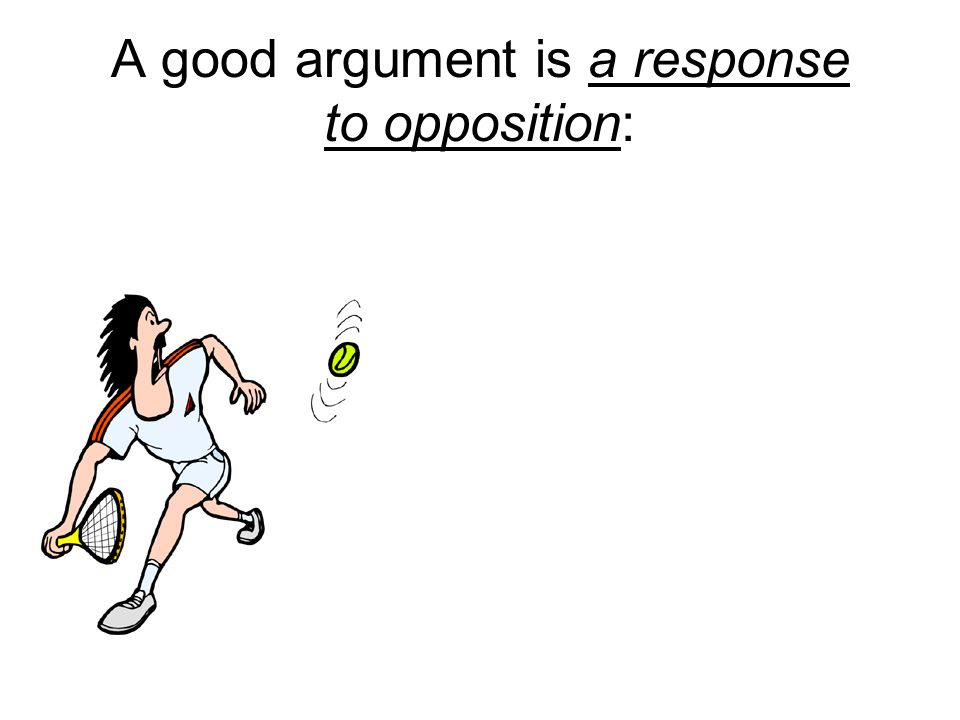 A good argument embeds all or some of these components: Acknowledgement of the opposing side Quotations and paraphrases (references to authority) Anecdotes (little stories) A combination of objective (academic) and subjective (emotional) language Rhetorical questions Facts and figures Summaries Cause and effect statements Variety of perspectives (I, we, you, he, she, they)
