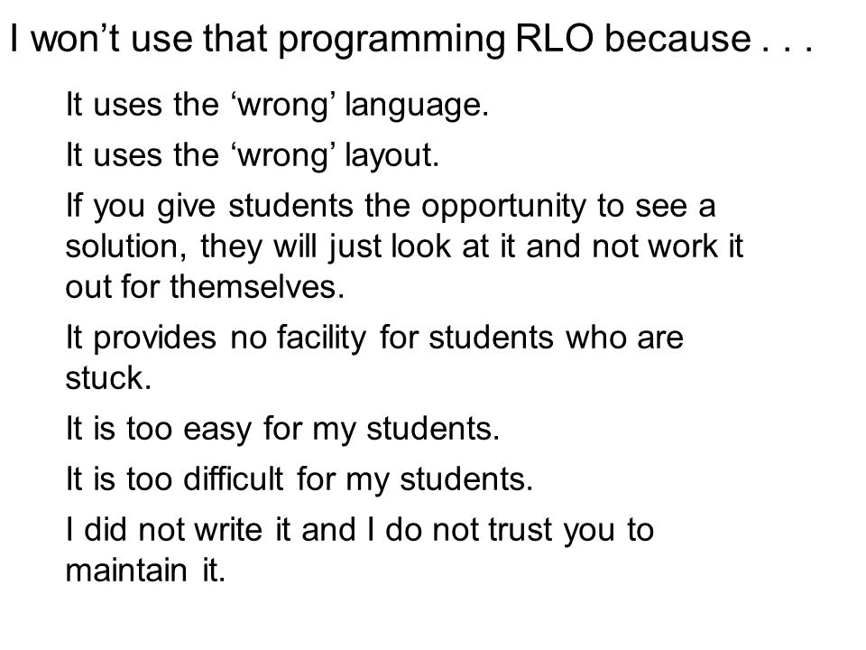 I won't use that programming RLO because...It uses the 'wrong' language.