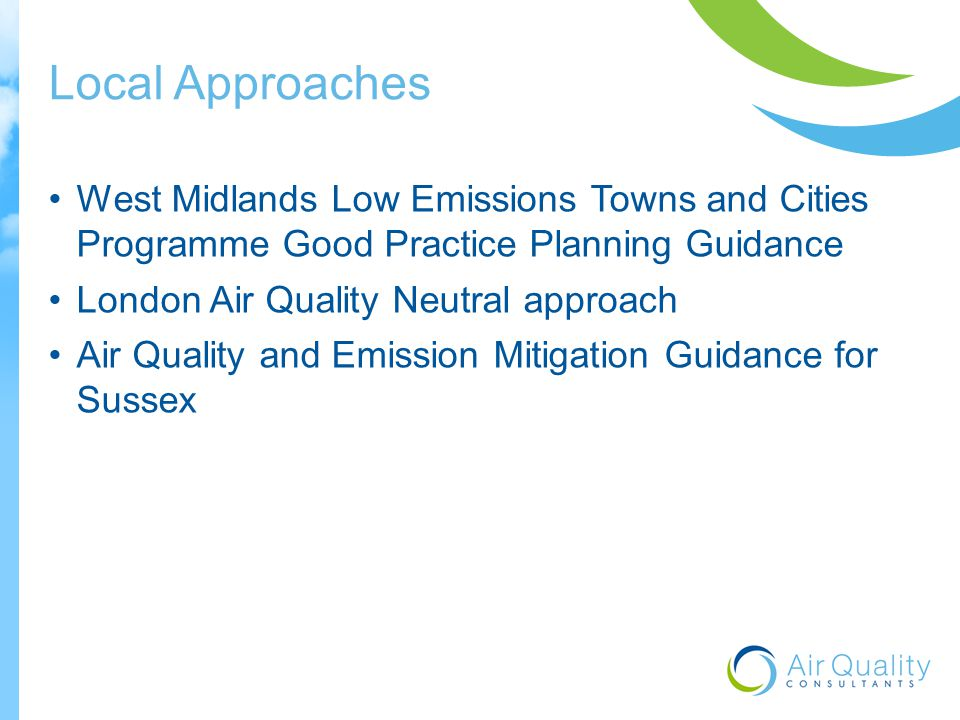 Local Approaches West Midlands Low Emissions Towns and Cities Programme Good Practice Planning Guidance London Air Quality Neutral approach Air Quality and Emission Mitigation Guidance for Sussex
