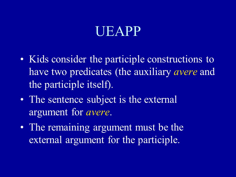 UEAPP Kids consider the participle constructions to have two predicates (the auxiliary avere and the participle itself).