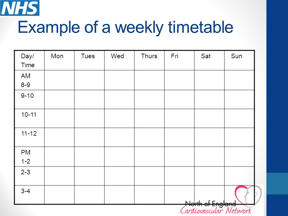 Example of a weekly timetable Day/ Time MonTuesWedThursFriSatSun AM 8-9 9-10 10-11 11-12 PM 1-2 2-3 3-4