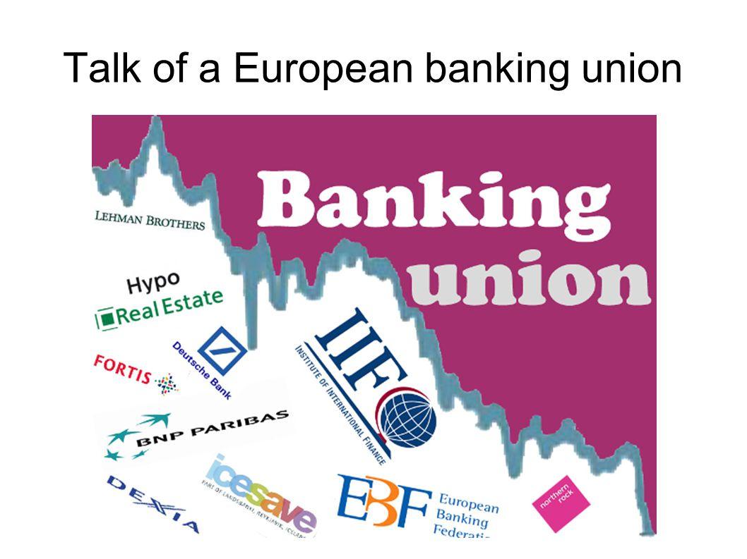 Talk of a European banking union