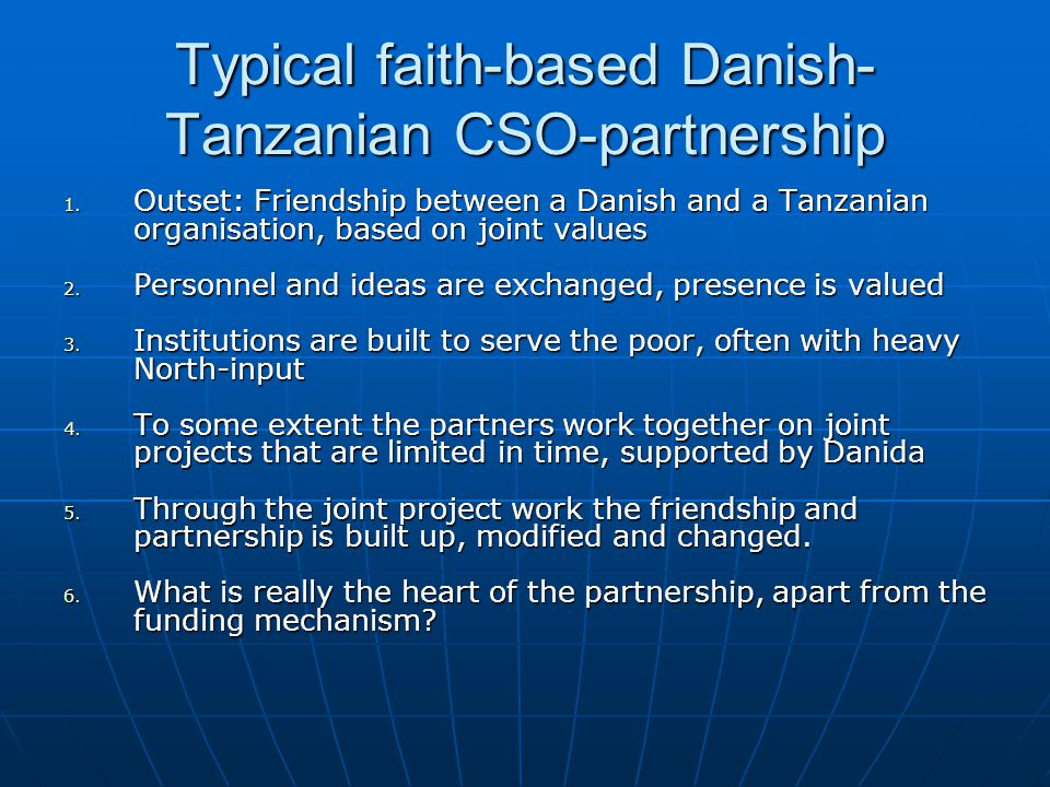 Typical faith-based Danish- Tanzanian CSO-partnership 1.