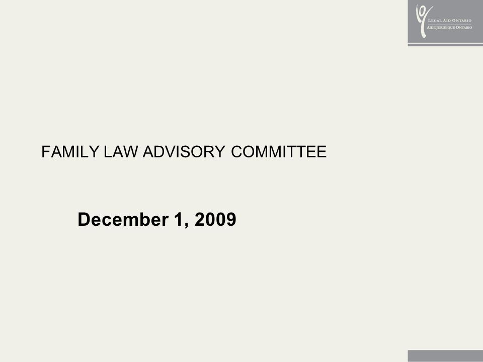 FAMILY LAW ADVISORY COMMITTEE December 1, 2009