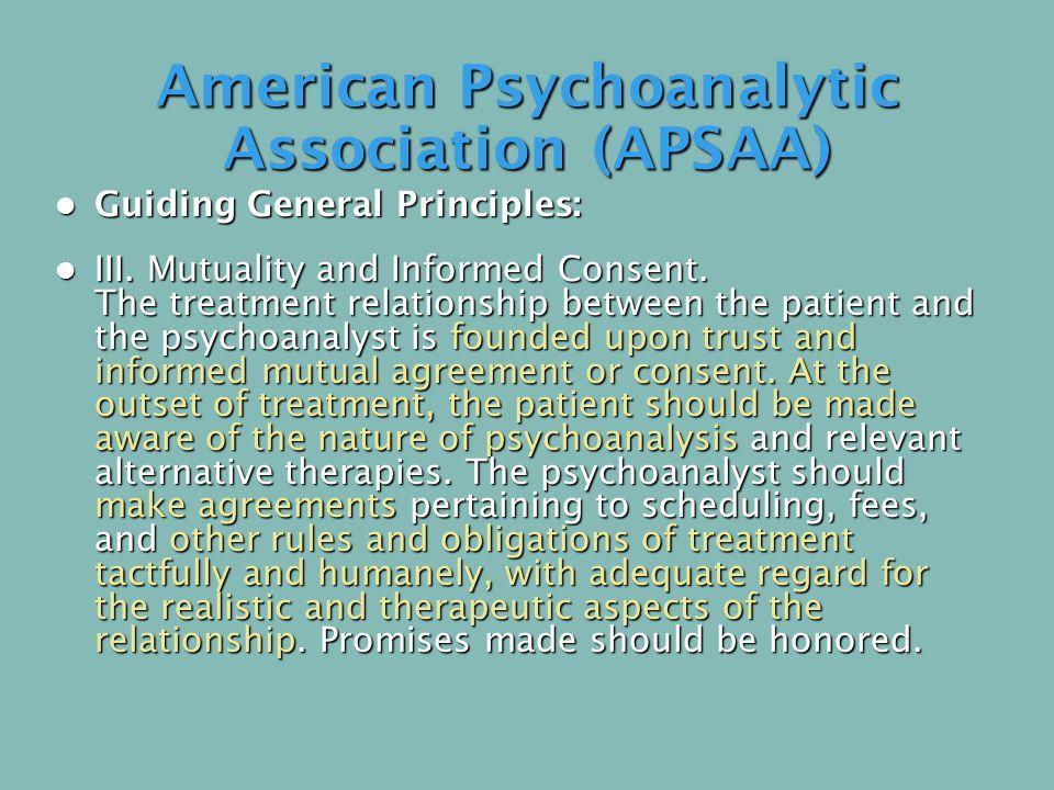 American Psychoanalytic Association (APSAA) Guiding General Principles: Guiding General Principles: III.