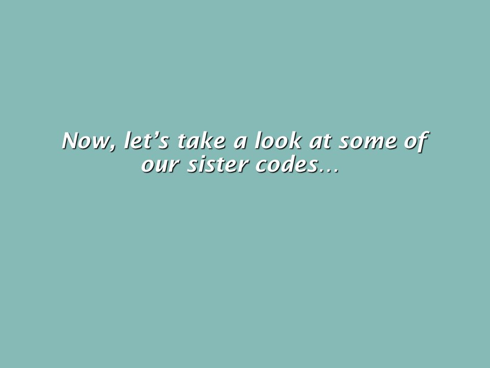 Now, let's take a look at some of our sister codes…