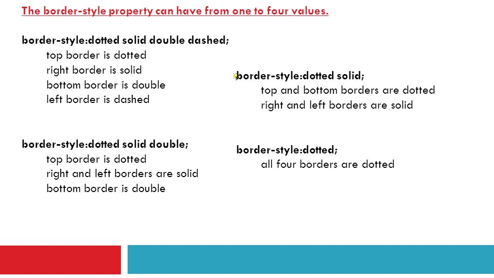 The border-style property can have from one to four values.