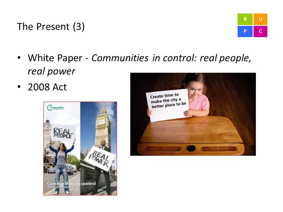 The Present (3) White Paper - Communities in control: real people, real power 2008 Act