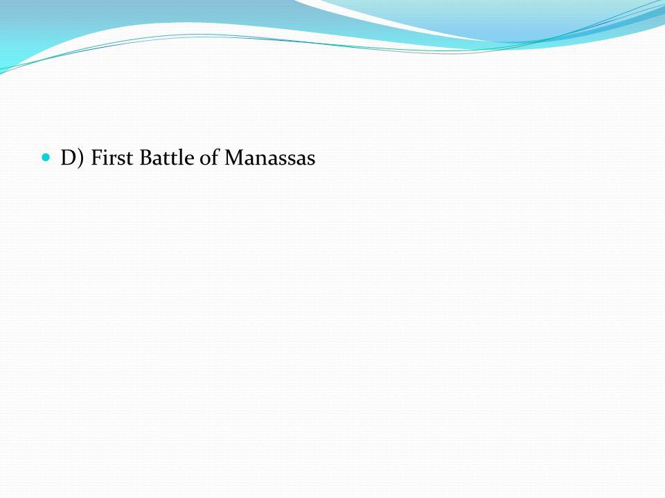 D) First Battle of Manassas