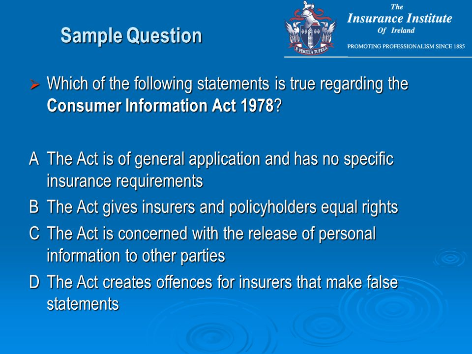 Sample Question  Which of the following statements is true regarding the Consumer Information Act 1978 .