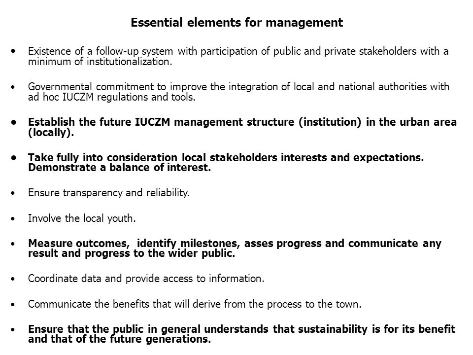 Essential elements for management Existence of a follow-up system with participation of public and private stakeholders with a minimum of institutionalization.