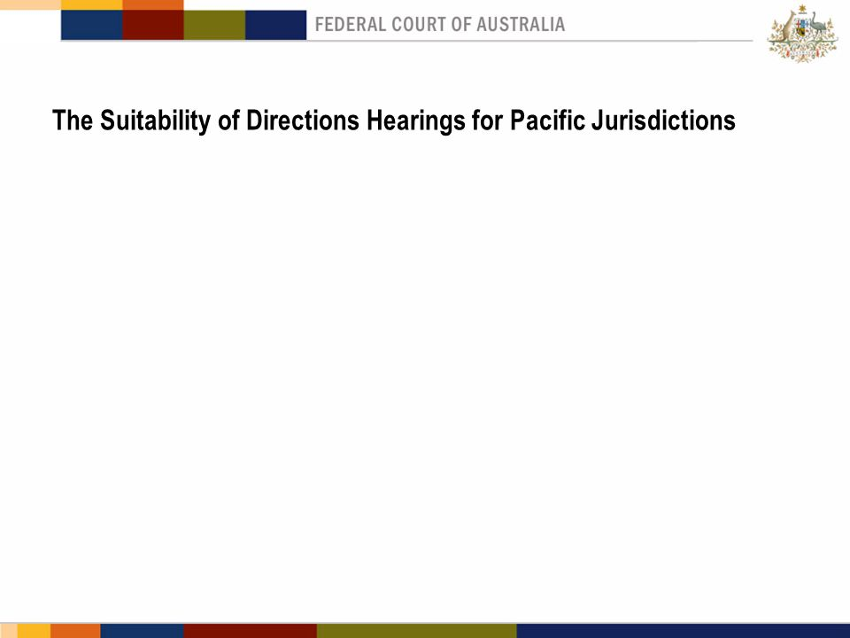 The Suitability of Directions Hearings for Pacific Jurisdictions