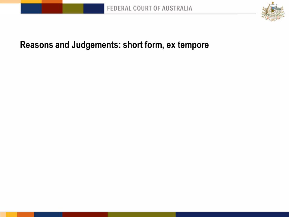 Reasons and Judgements: short form, ex tempore