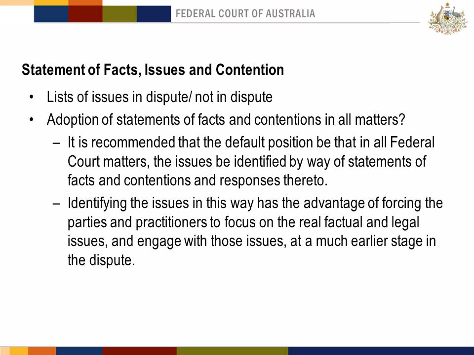 Statement of Facts, Issues and Contention Lists of issues in dispute/ not in dispute Adoption of statements of facts and contentions in all matters? –