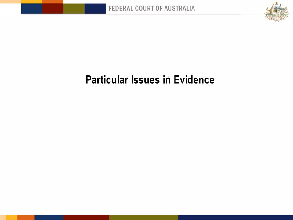 Particular Issues in Evidence