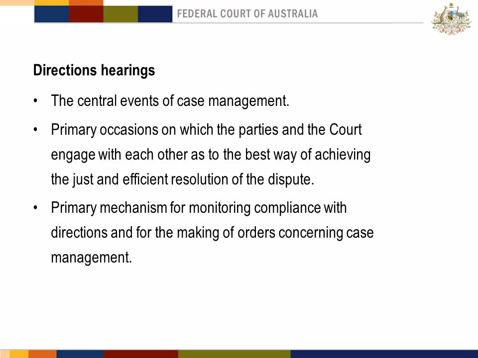Directions hearings The central events of case management.