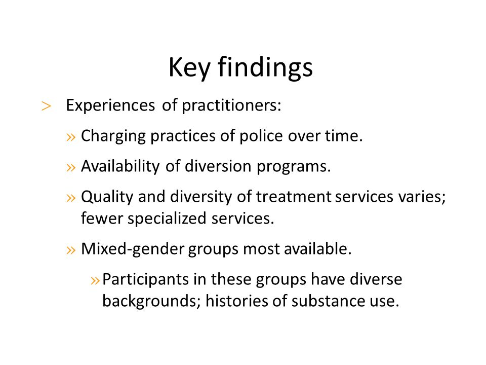 Key findings  Experiences of practitioners: » Charging practices of police over time.